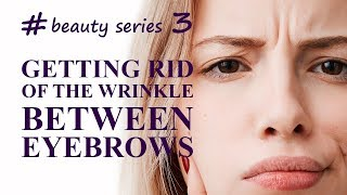Getting rid of the wrinkle between the eyebrows