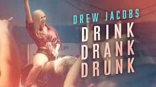 Drew Jacobs Drink Drank Drunk