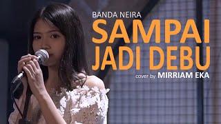 Sampai Jadi Debu Cover By Mirriam Eka