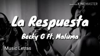 Becky G Ft. Maluma   La Respuesta (Letra)