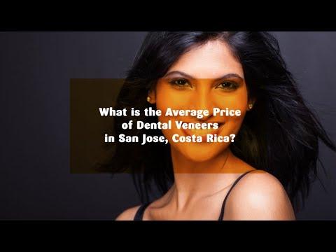 What is the Average Price of Dental Veneers in San Jose, Costa Rica?