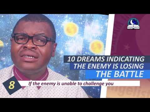 10 DREAMS THAT INDICATES ENEMY IS LOSING THE BATTLE - Evangelist Joshua Orekhie