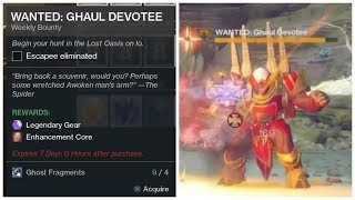 Spider Wanted Bounty week 26 GHAUL DEVOTEE Location Guide-Enhancement core-Destiny 2