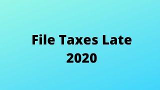 File Taxes Late 2020