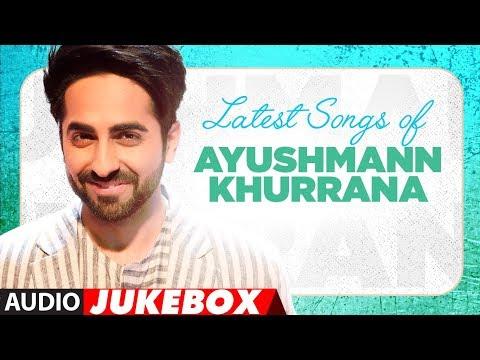 Download Birthday Special: Latest Hindi Songs of Ayushmann Khurrana | Audio  Jukebox |