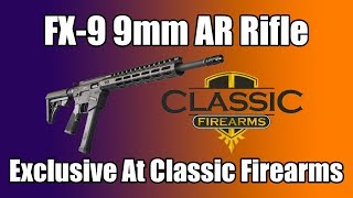 FX-9 9mm AR Type Rifle - Exclusively At Classic Firearms