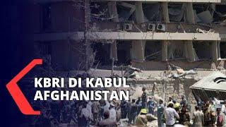 Situasi KBRI Di Kabul Afghanistan