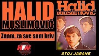 Halid Muslimovic - Znam, za sve sam kriv - (Audio 1983) HD