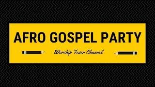 Afro Gospel Party