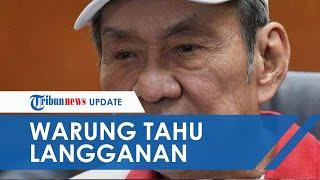 Penampakan Warung Tahu Pong yang Jadi Langganan Orang Terkaya di Indonesia, Bambang Hartono