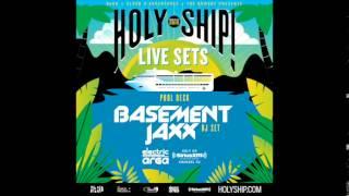 Basement Jaxx - Holy Ship ! Pool Deck DJ Set - February 19th 2015