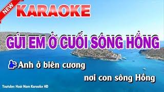Karaoke Gửi Em Ở Cuối Sông Hồng ( Song Ca ) - gui em o cuoi song hong karaoke nhac song