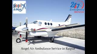 Air Ambulance service in Raipur with Responsible Medical Team
