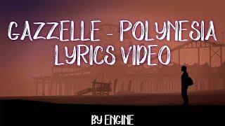 Gazzelle   Polynesia [LYRICS VIDEO]