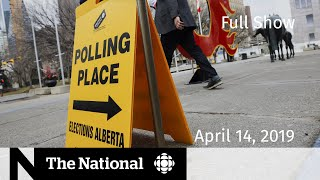 The National For April 14, 2019  —  B.C. Gas, Alberta Election, Kashechewan Evacuation