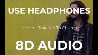 Hozier   Take Me To Church (8D Audio)
