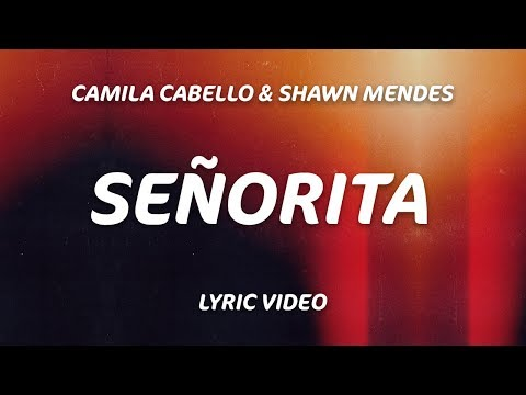 Señorita (Lyrics) - Shawn Mendes, Camila Cabello