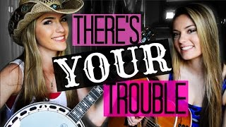 """Dixie Chicks """"There's Your Trouble"""" {COVER} 