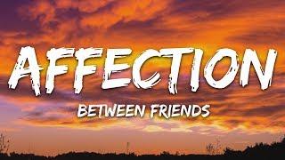 BETWEEN FRIENDS   Affection (Lyrics)