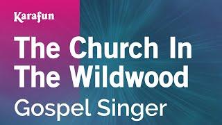Karaoke The Church In The Wildwood - Gospel Singer *