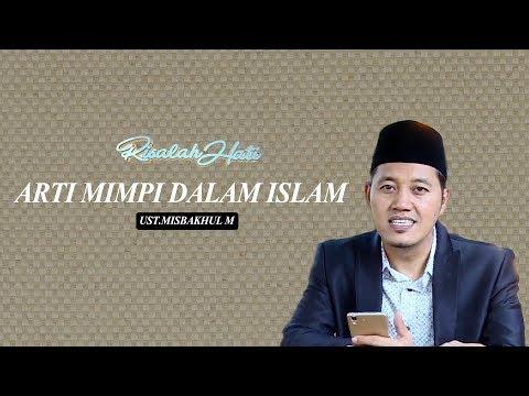 RISALAH HATI - UST.MISBAKHUL M: ARTI MIMPI DALAM ISLAM