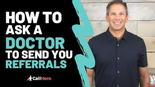Marketing to Doctors for Referrals: How to Ask a Doctor to Send You Referrals