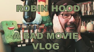Zero Dark Loxley - A Robin Hood Bad Movie Vlog