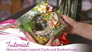 How to Create Layered Cards and Shadowboxes
