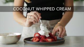 HOW TO MAKE COCONUT WHIPPED CREAM | dairy-free, vegan whipped cream