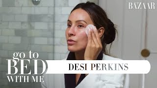 Desi Perkins' Nighttime Skincare Routine | Go To Bed With Me | Harper's BAZAAR