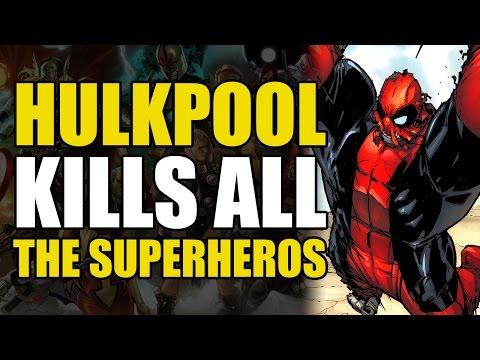 Deadpool Hulk Kills Every Superhero (Hulked Out Heroes Vol 1)