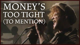 Simply Red - Money's Too Tight (To Mention)