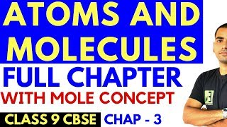 ATOMS AND MOLECULES (full chapter) | CLASS 9 CBSE