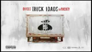 Offset -Truck Loads ft. Lil Yachty (Lyrics)