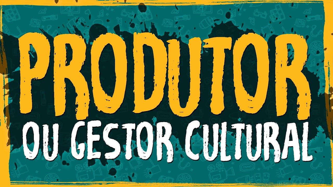 Produtor ou Gestor Cultural?