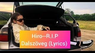 Hiro  R.I.P Dalszöveg (Lyrics)