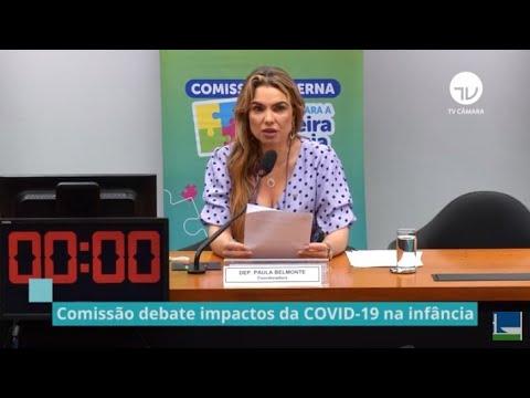 Comissão debate impactos da Covid na infância - 10/05/21
