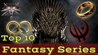 Top 10 Fantasy Series Of All Time (2019 Update)