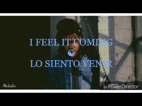 I feel it coming - The Weekend feat. Daft Punk (español e inglés)