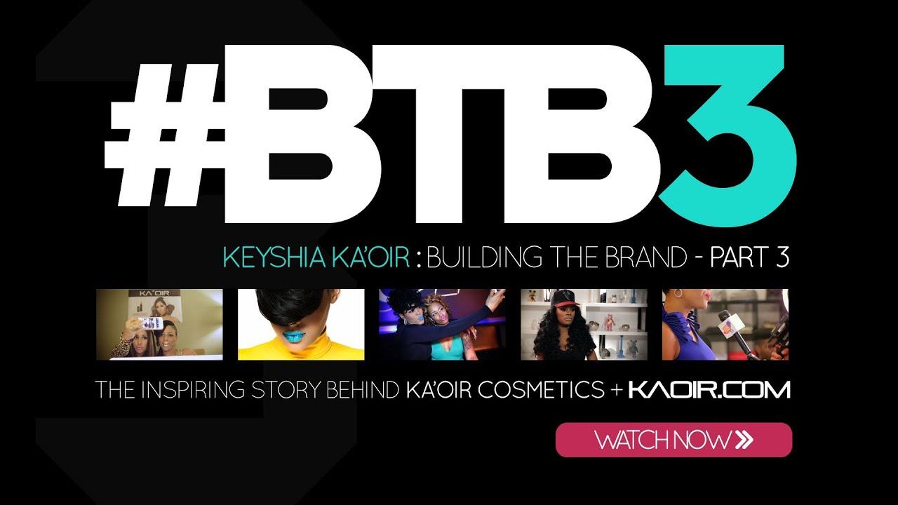 Keyshia Ka'oir: Building the Brand Part 3