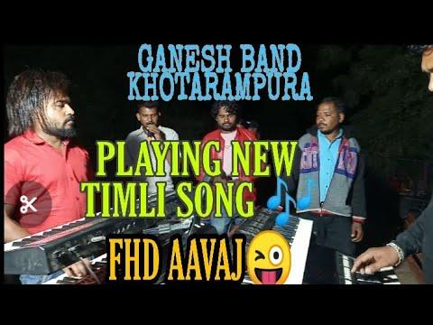 PLAYING NEW TIMLI SONG •|| GANESH BAND KHOTARAMPURA ||• AT:-TAROPA