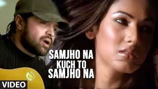 Samjho Na Kuch To Samjho Na Video Song Himesh Reshammiya Feat. Sonal Chauhan | Aap Kaa Surroor