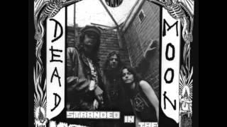 Dead Moon - Walking On My Grave