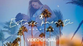 Aran One   Estaré Para Ti ( VIDEO OFICIAL )