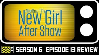 New Girl Season 6 Episode 13 Review & After Show | AfterBuzz TV