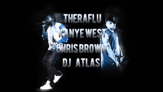 Dj Atlas Theraflu (remix) Kanye West Ft Chris Brown
