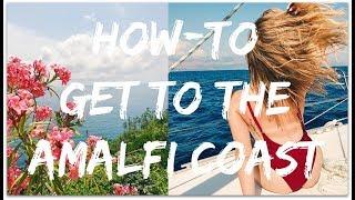 HOW-TO GET TO THE AMALFI COAST! (Via Trains & Transit)