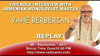 Vahe Berberian - Interview 08-09-2017. Kegham Depoyan & Vahe Berberian