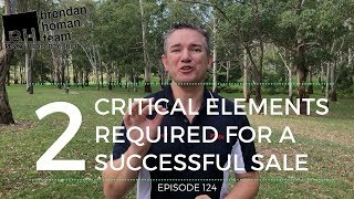 Ep124. Two Critical Elements Required For a Successful Sale | by Brendan Homan