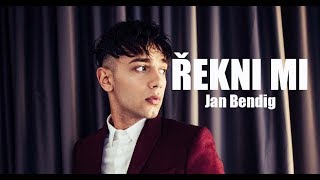 Jan Bendig - ŘEKNI MI (Official video)